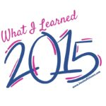 What I Learned: 2015