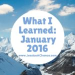 What I Learned: January