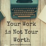 When Your Work Becomes Your Worth