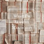 What I'm Reading: March 2017